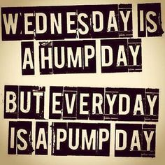HUMP DAY PUMP DAY